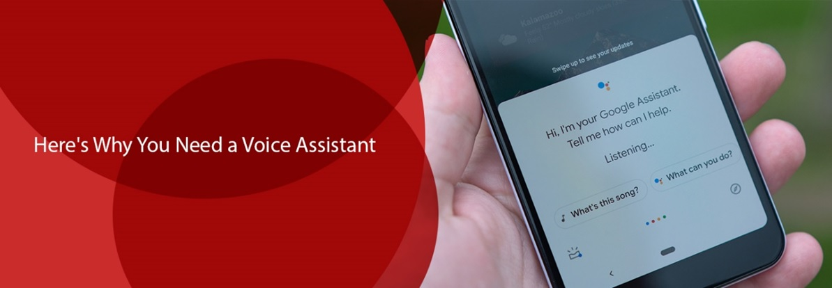 Here's Why You Need a Voice Assistant